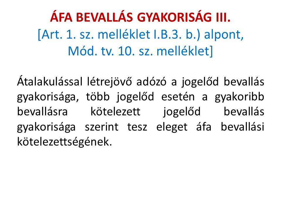 ÁFA BEVALLÁS GYAKORISÁG III. [Art. 1. sz. melléklet I. B. 3. b